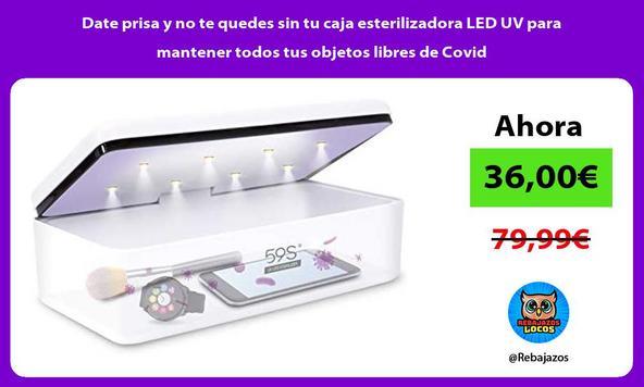 Date prisa y no te quedes sin tu caja esterilizadora LED UV para mantener todos tus objetos libres de Covid