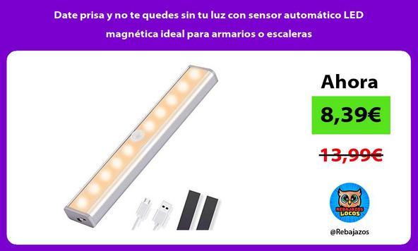 Date prisa y no te quedes sin tu luz con sensor automático LED magnética ideal para armarios o escaleras