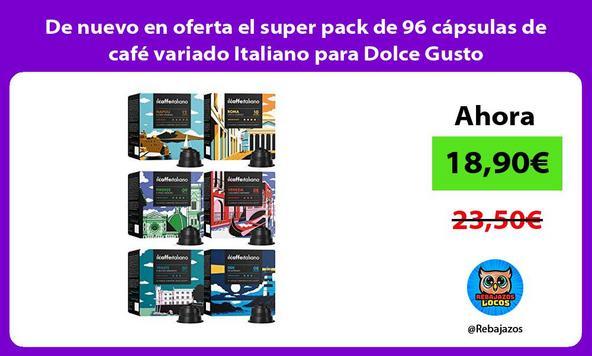 De nuevo en oferta el super pack de 96 cápsulas de café variado Italiano para Dolce Gusto