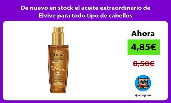 De nuevo en stock el aceite extraordinario de Elvive para todo tipo de cabellos