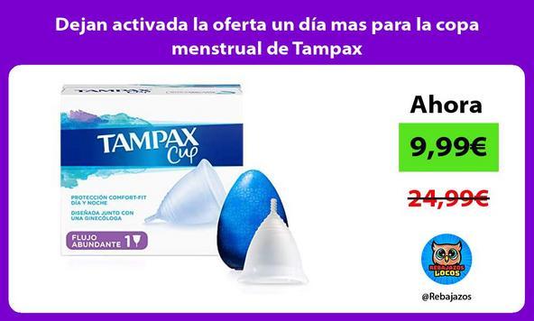 Dejan activada la oferta un día mas para la copa menstrual de Tampax