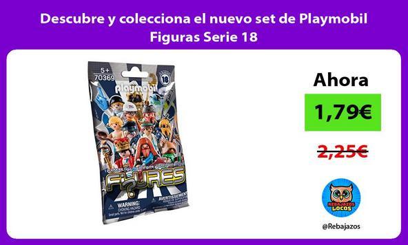 Descubre y colecciona el nuevo set de Playmobil Figuras Serie 18