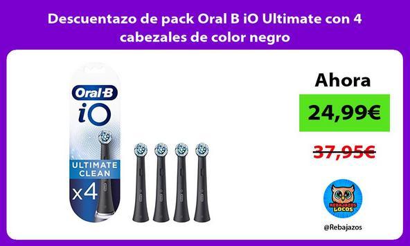 Descuentazo de pack Oral B iO Ultimate con 4 cabezales de color negro