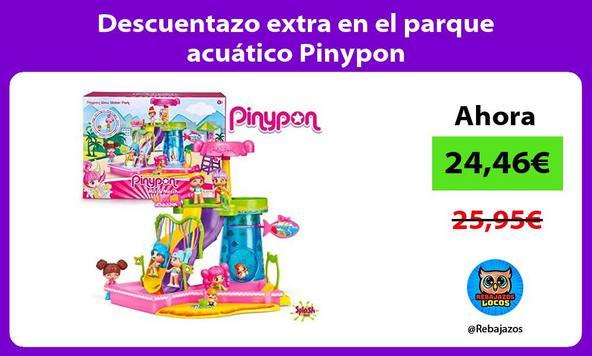Descuentazo extra en el parque acuático Pinypon