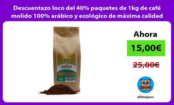 Descuentazo loco del 40% paquetes de 1kg de café molido 100% arábico y ecológico de máxima calidad