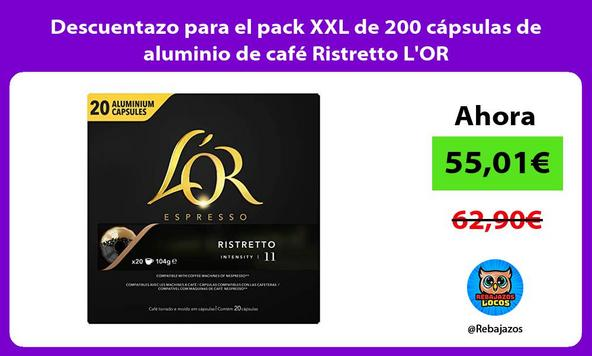 Descuentazo para el pack XXL de 200 cápsulas de aluminio de café Ristretto L'OR