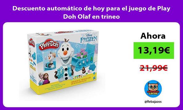 Descuento automático de hoy para el juego de Play Doh Olaf en trineo