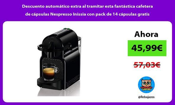 Descuento automático extra al tramitar esta fantástica cafetera de cápsulas Nespresso Inissia con pack de 14 cápsulas gratis