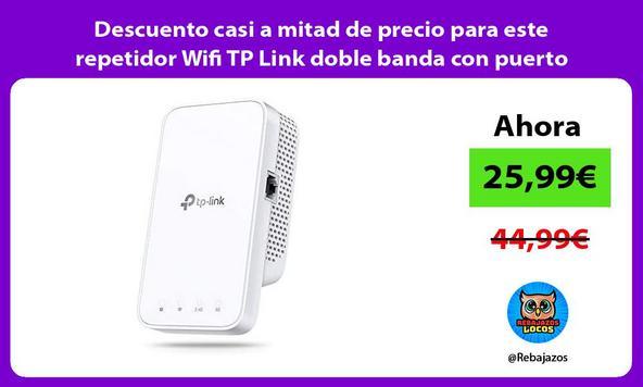 Descuento casi a mitad de precio para este repetidor Wifi TP Link doble banda con puerto Ethernet