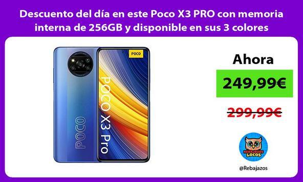 Descuento del día en este Poco X3 PRO con memoria interna de 256GB y disponible en sus 3 colores