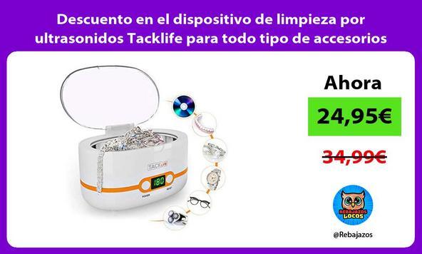 Descuento en el dispositivo de limpieza por ultrasonidos Tacklife para todo tipo de accesorios