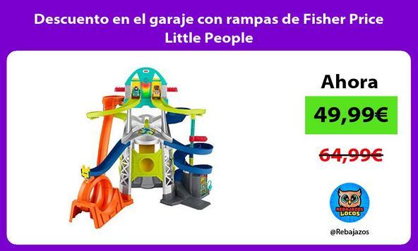 Descuento en el garaje con rampas de Fisher Price Little People