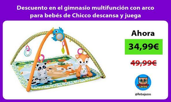 Descuento en el gimnasio multifunción con arco para bebés de Chicco descansa y juega