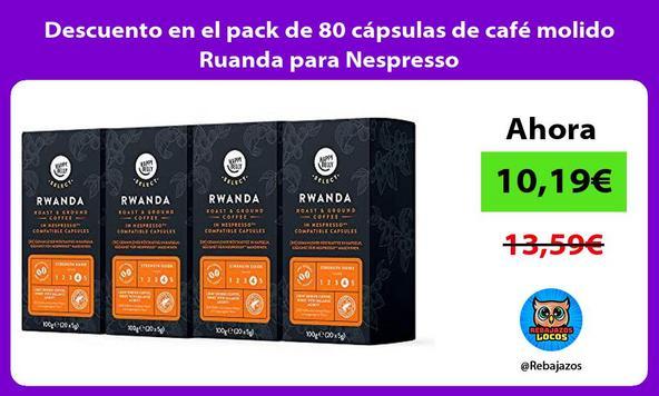 Descuento en el pack de 80 cápsulas de café molido Ruanda para Nespresso