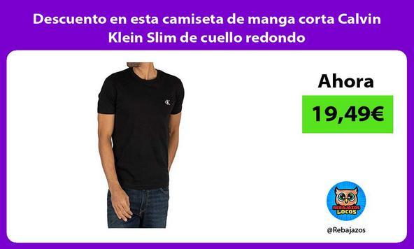 Descuento en esta camiseta de manga corta Calvin Klein Slim de cuello redondo