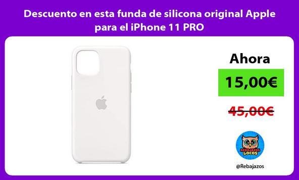 Descuento en esta funda de silicona original Apple para el iPhone 11 PRO