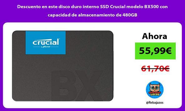 Descuento en este disco duro interno SSD Crucial modelo BX500 con capacidad de almacenamiento de 480GB