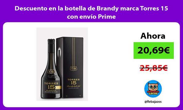 Descuento en la botella de Brandy marca Torres 15 con envío Prime