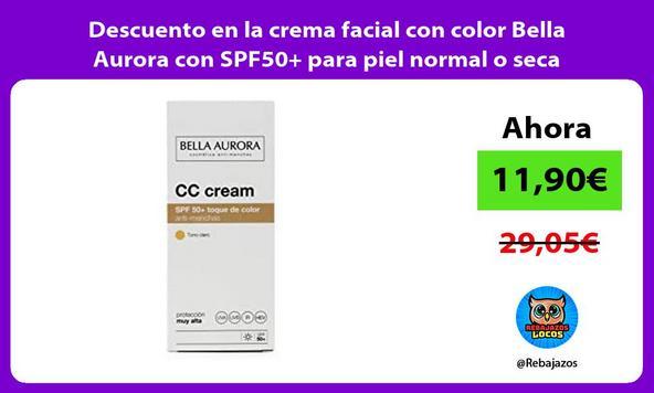Descuento en la crema facial con color Bella Aurora con SPF50+ para piel normal o seca