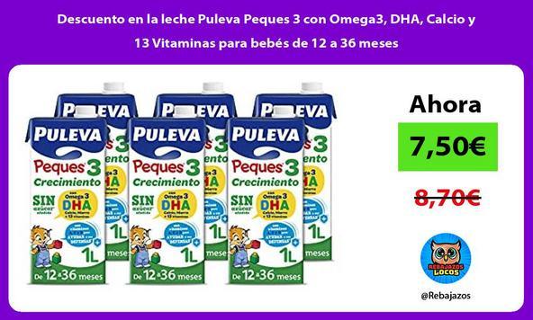 Descuento en la leche Puleva Peques 3 con Omega3, DHA, Calcio y 13 Vitaminas para bebés de 12 a 36 meses