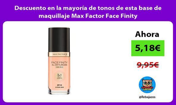 Descuento en la mayoría de tonos de esta base de maquillaje Max Factor Face Finity
