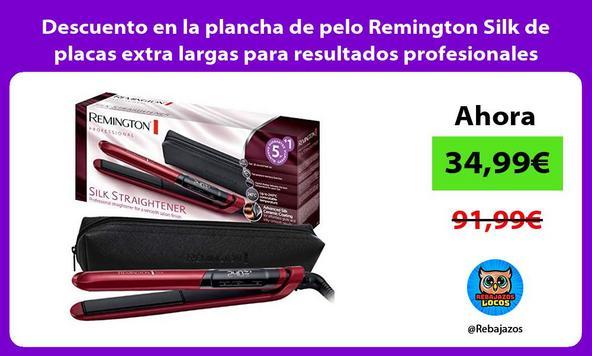 Descuento en la plancha de pelo Remington Silk de placas extra largas para resultados profesionales