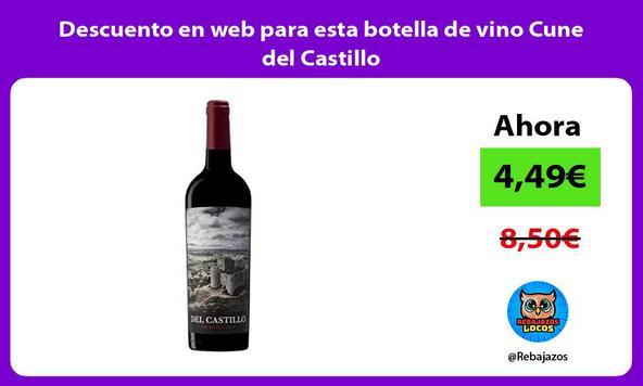 Descuento en web para esta botella de vino Cune del Castillo