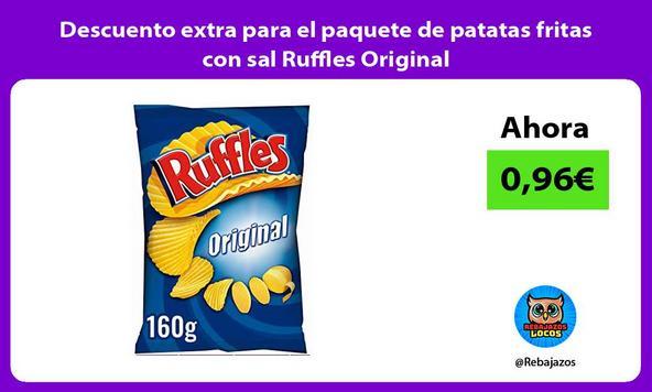 Descuento extra para el paquete de patatas fritas con sal Ruffles Original