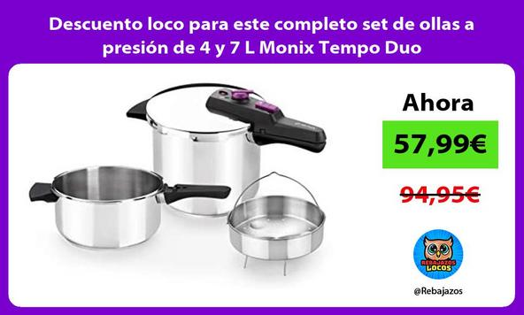 Descuento loco para este completo set de ollas a presión de 4 y 7 L Monix Tempo Duo