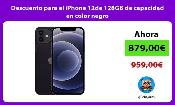 Descuento para el iPhone 12de 128GB de capacidad en color negro