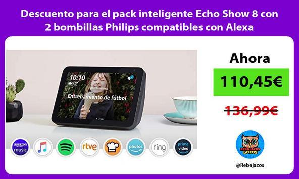 Descuento para el pack inteligente Echo Show 8 con 2 bombillas Philips compatibles con Alexa