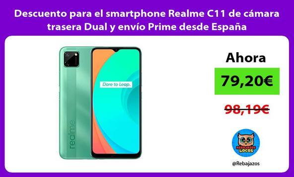 Descuento para el smartphone Realme C11 de cámara trasera Dual y envío Prime desde España