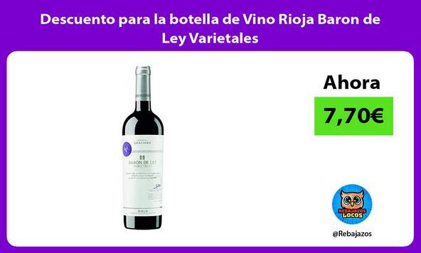 Descuento para la botella de Vino Rioja Baron de Ley Varietales