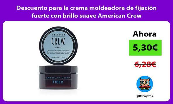 Descuento para la crema moldeadora de fijación fuerte con brillo suave American Crew