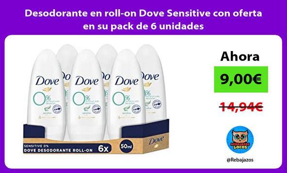Desodorante en roll-on Dove Sensitive con oferta en su pack de 6 unidades
