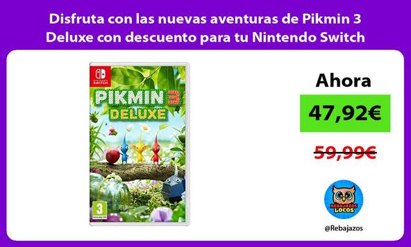 Disfruta con las nuevas aventuras de Pikmin 3 Deluxe con descuento para tu Nintendo Switch