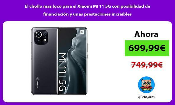 El chollo mas loco para el Xiaomi MI 11 5G con posibilidad de financiación y unas prestaciones increíbles