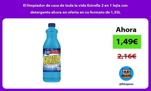 El limpiador de casa de toda la vida Estrella 2 en 1 lejía con detergente ahora en oferta en su formato de 1,35L