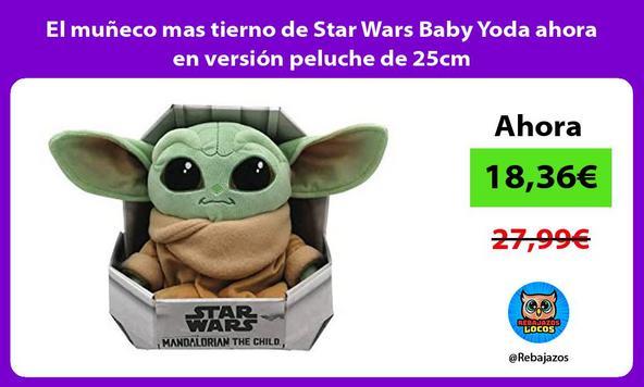 El muñeco mas tierno de Star Wars Baby Yoda ahora en versión peluche de 25cm