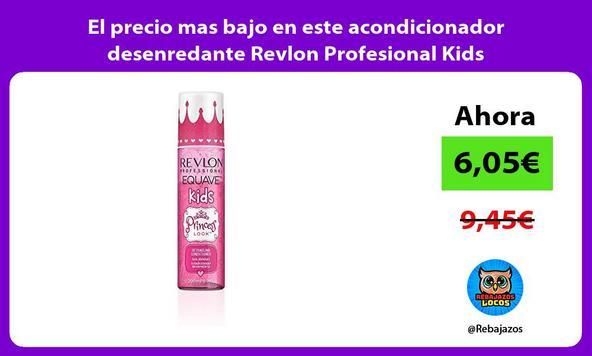 El precio mas bajo en este acondicionador desenredante Revlon Profesional Kids
