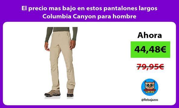 El precio mas bajo en estos pantalones largos Columbia Canyon para hombre