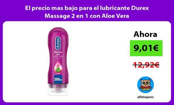 El precio mas bajo para el lubricante Durex Massage 2 en 1 con Aloe Vera