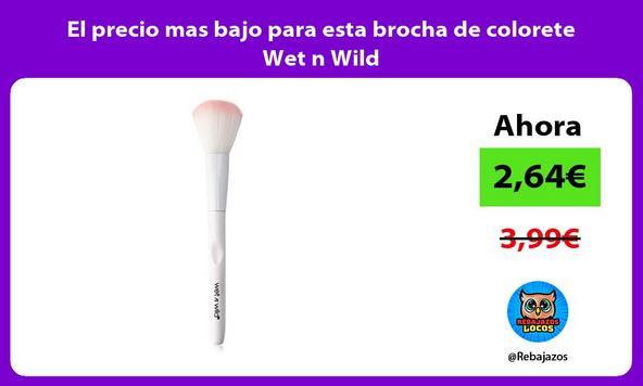 El precio mas bajo para esta brocha de colorete Wet n Wild