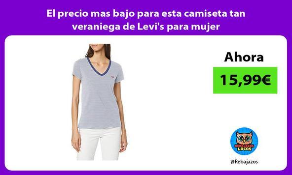 El precio mas bajo para esta camiseta tan veraniega de Levi's para mujer