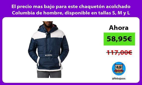 El precio mas bajo para este chaquetón acolchado Columbia de hombre, disponible en tallas S, M y L