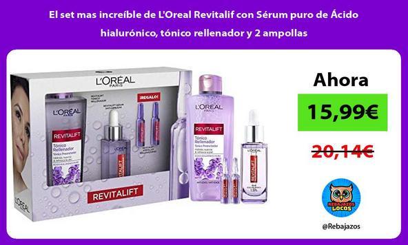 El set mas increíble de L'Oreal Revitalif con Sérum puro de Ácido hialurónico, tónico rellenador y 2 ampollas