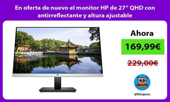 """En oferta de nuevo el monitor HP de 27"""" QHD con antirreflectante y altura ajustable"""