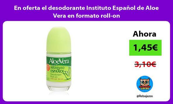 En oferta el desodorante Instituto Español de Aloe Vera en formato roll-on