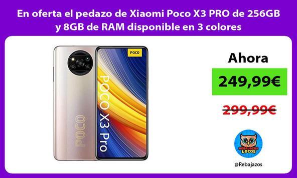 En oferta el pedazo de Xiaomi Poco X3 PRO de 256GB y 8GB de RAM disponible en 3 colores