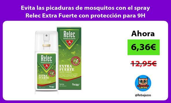 Evita las picaduras de mosquitos con el spray Relec Extra Fuerte con protección para 9H